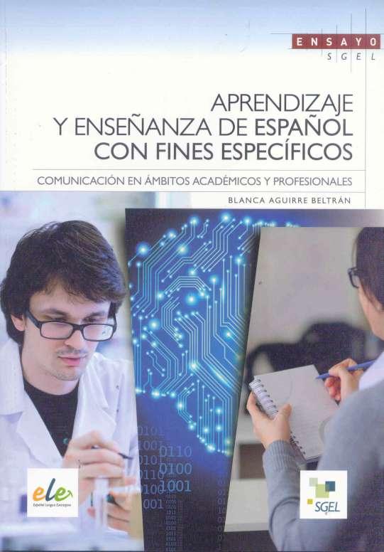 Aprendizaje y enseñanza de español con fines específicos - Comunicación en ámbitos académicos y profesionales